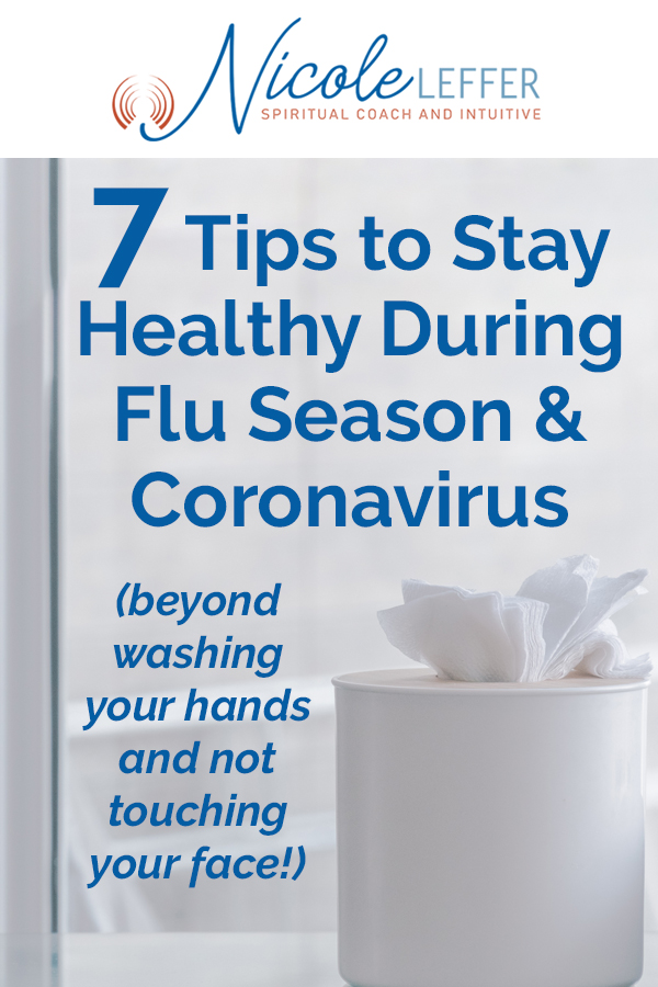 7 Tips to Stay Healthy During Flu Season & Coronavirus (beyond washing your hands and not touching your face)