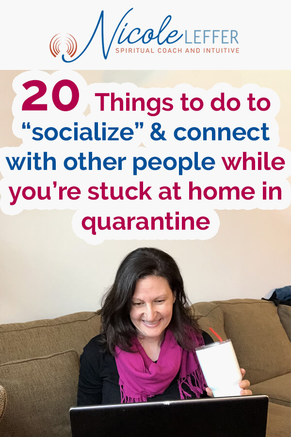 """20 Things to do to """"socialize"""" and connect with other people while you're stuck at home in quarantine"""